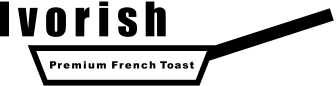 Ivorish - Premium French Toast